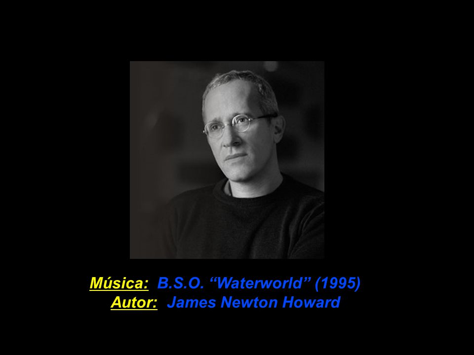 Música: B.S.O. Waterworld (1995) Autor: James Newton Howard