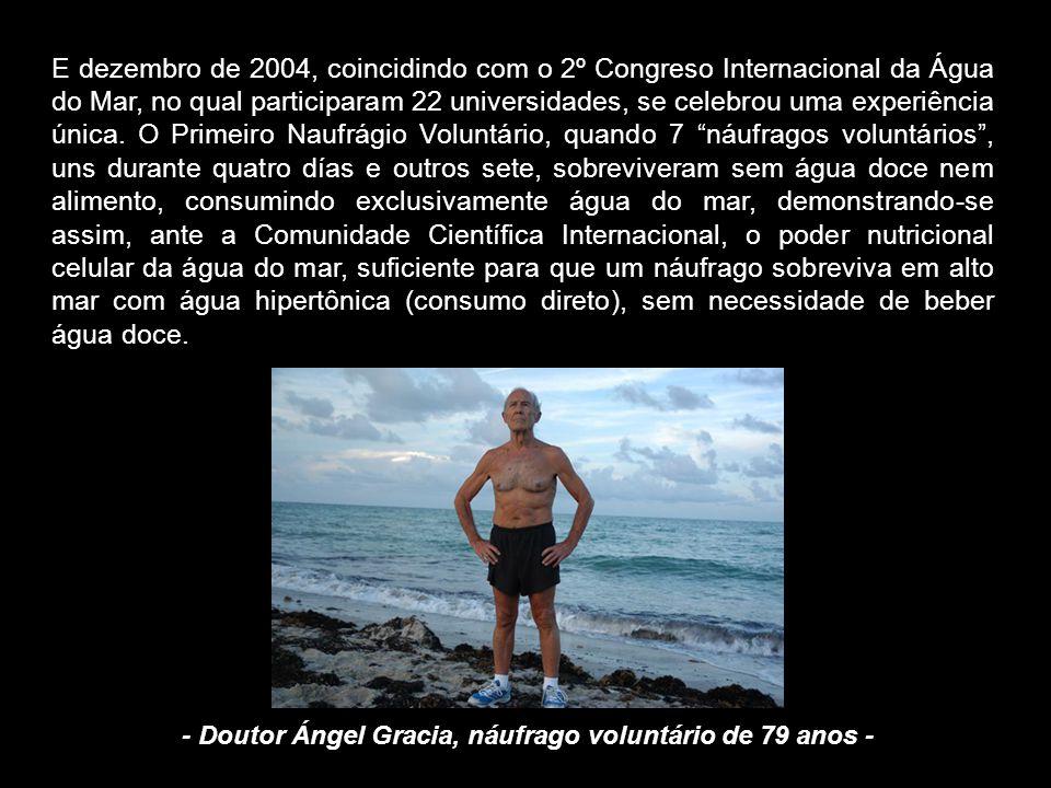 E dezembro de 2004, coincidindo com o 2º Congreso Internacional da Água do Mar, no qual participaram 22 universidades, se celebrou uma experiência única.