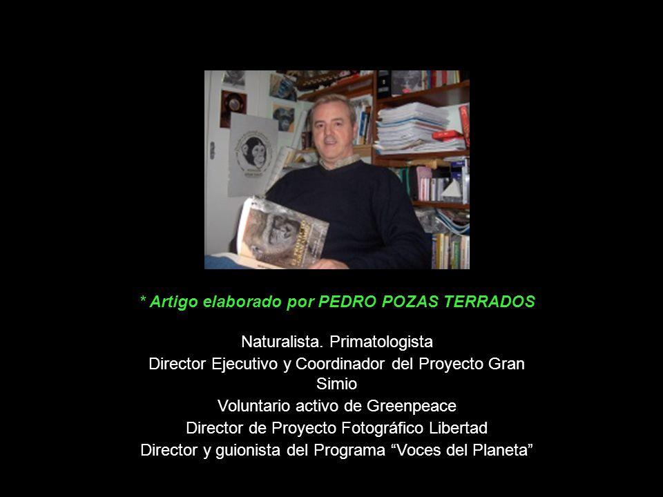 * Artigo elaborado por PEDRO POZAS TERRADOS Naturalista.