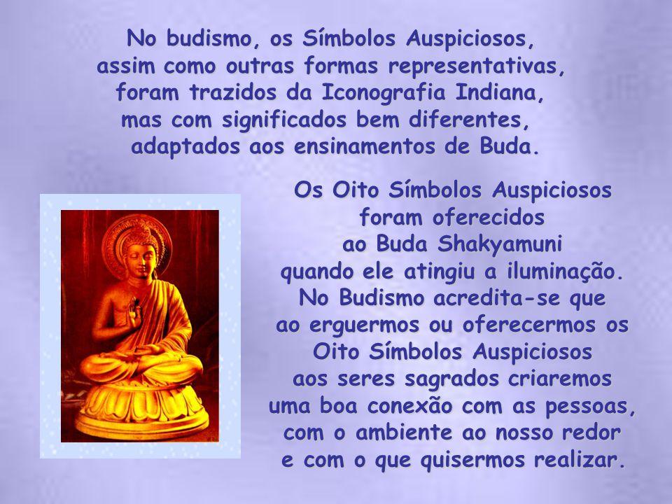 No budismo, os Símbolos Auspiciosos, assim como outras formas representativas, foram trazidos da Iconografia Indiana, mas com significados bem diferentes, adaptados aos ensinamentos de Buda.