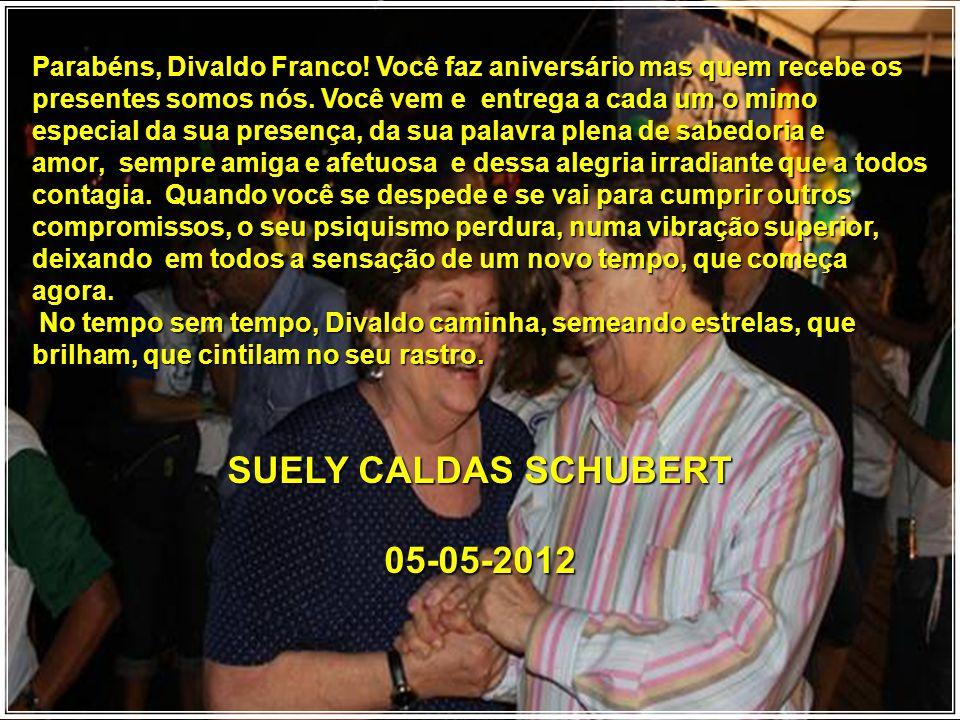 Parabéns, Divaldo Franco.Você faz aniversário mas quem recebe os presentes somos nós.