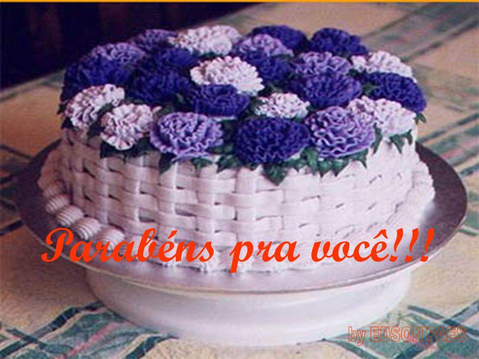 Parabéns pra você!!!