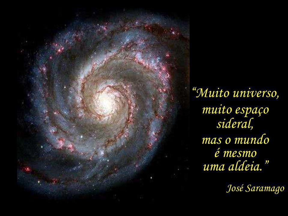 Dir-se-á que mais profundamente a assumiriam diante do universo, mas esse, digo eu, está demasiado longe, fora do alcance duma compreensão comum.