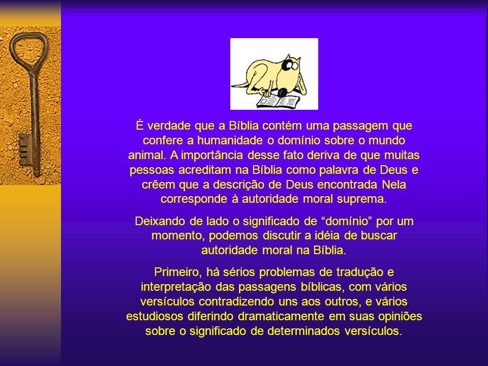 A Bíblia e os Animais A Bíblia confere à Humanidade o domínio sobre os animais? A evolução é escada infinita. Cada qual abrange a paisagem de acordo c