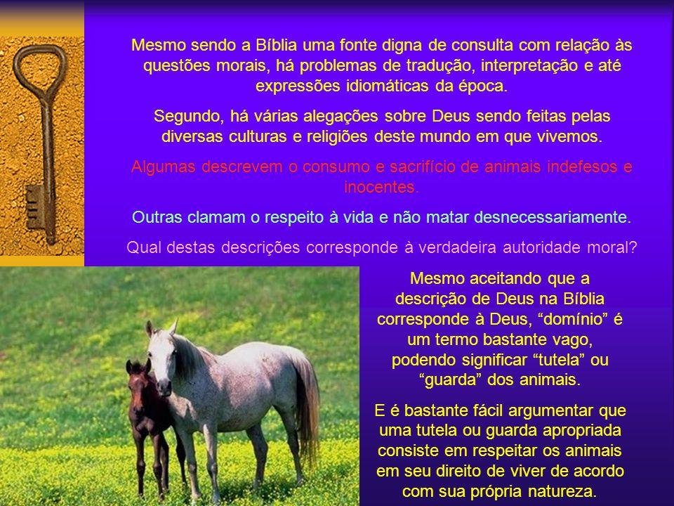 É verdade que a Bíblia contém uma passagem que confere a humanidade o domínio sobre o mundo animal. A importância desse fato deriva de que muitas pess