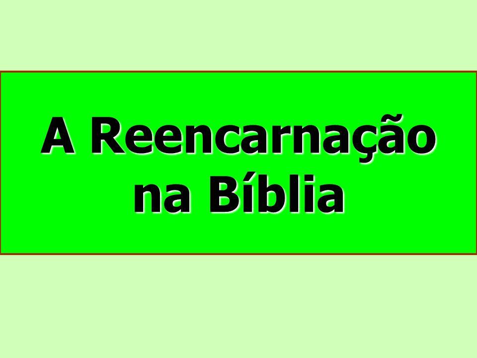 A Reencarnação na Bíblia