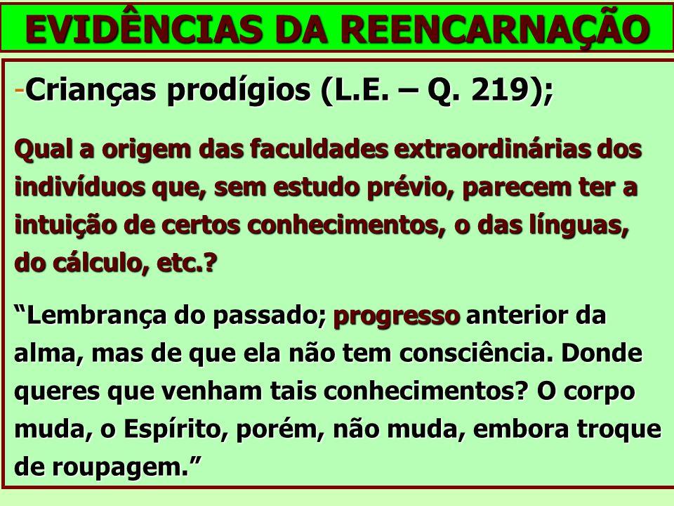 -Crianças prodígios (L.E. – Q. 219); Qual a origem das faculdades extraordinárias dos indivíduos que, sem estudo prévio, parecem ter a intuição de cer
