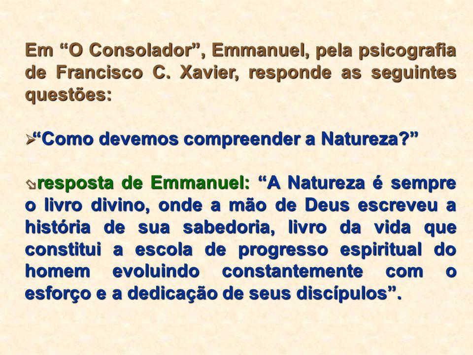 Em O Consolador, Emmanuel, pela psicografia de Francisco C.
