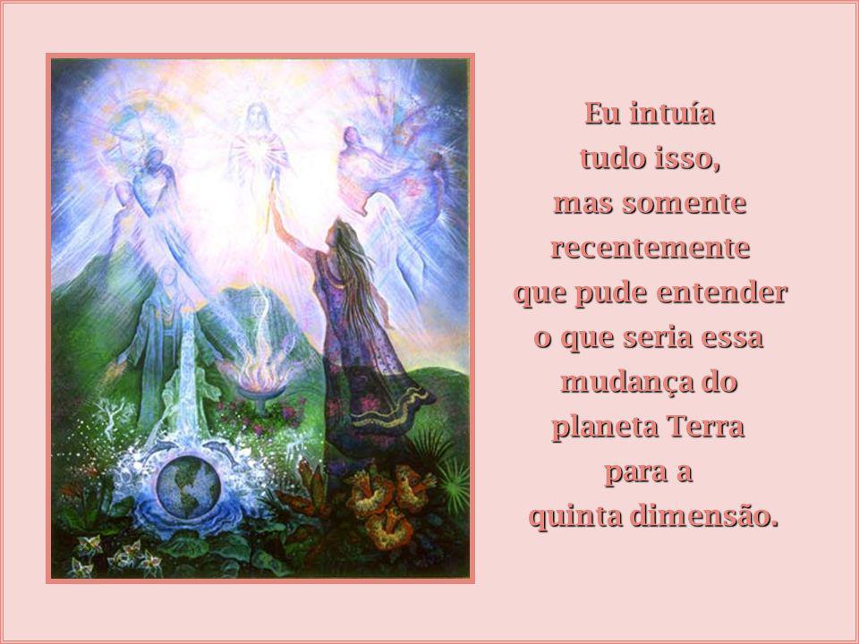 De repente descobrimos que temos que buscar a informação divina dentro de nós, que somos divinos e recebemos várias instruções, de diversos pontos, qu