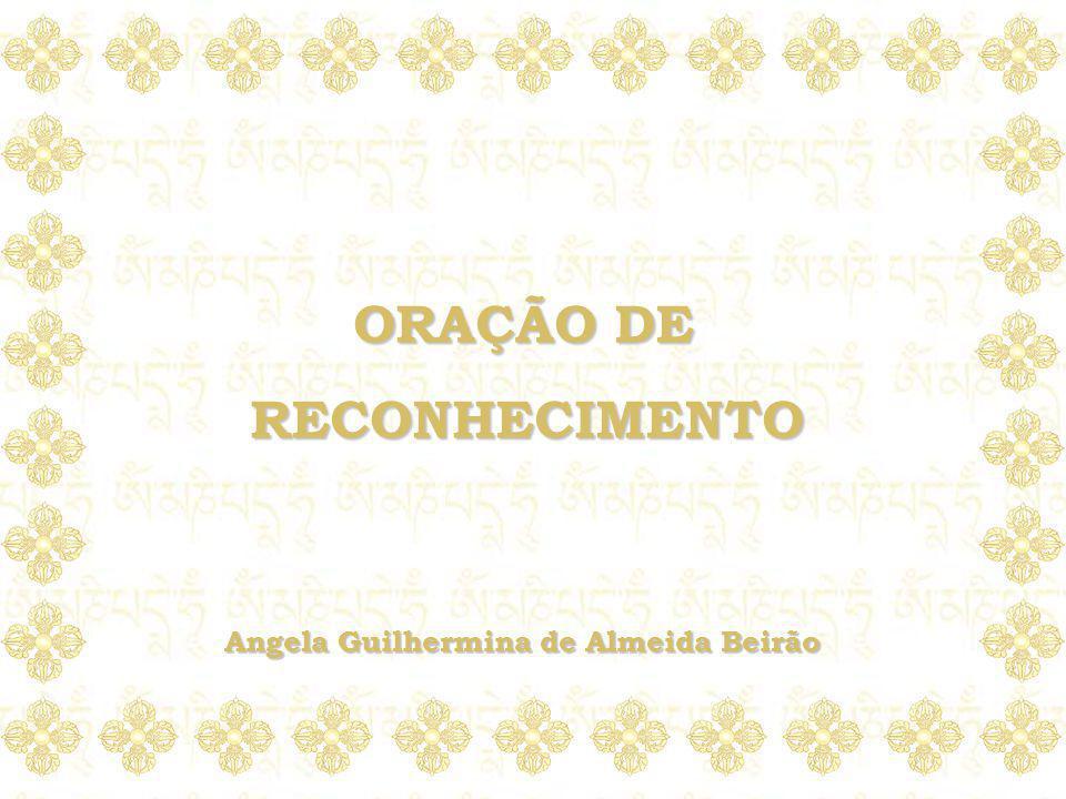 ORAÇÃO DE RECONHECIMENTO Angela Guilhermina de Almeida Beirão