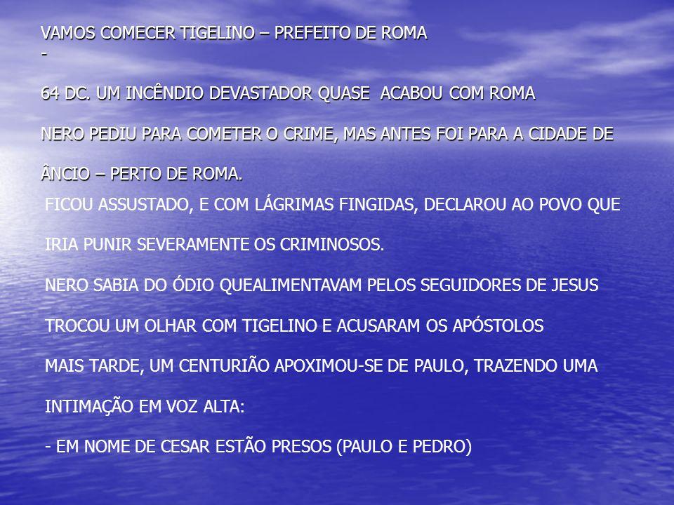 VAMOS COMECER TIGELINO – PREFEITO DE ROMA - 64 DC.