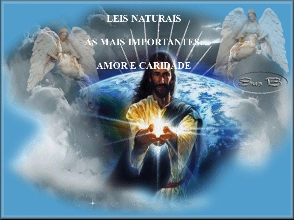 LEIS NATURAIS AS MAIS IMPORTANTES: AMOR E CARIDADE