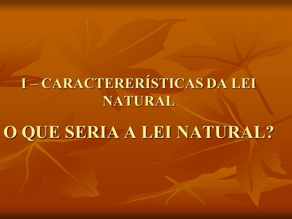 AS LEIS NATURAIS SÃO AS LEIS DIVINAS, ONDE ENCONTRAMOS AS LEIS FÍSICAS QUE PERTENCEM AS CIÊNCIA, AS LEIS BIOLÓGICAS QUE REGEM O FENÓMENO DA MATÉRIA..