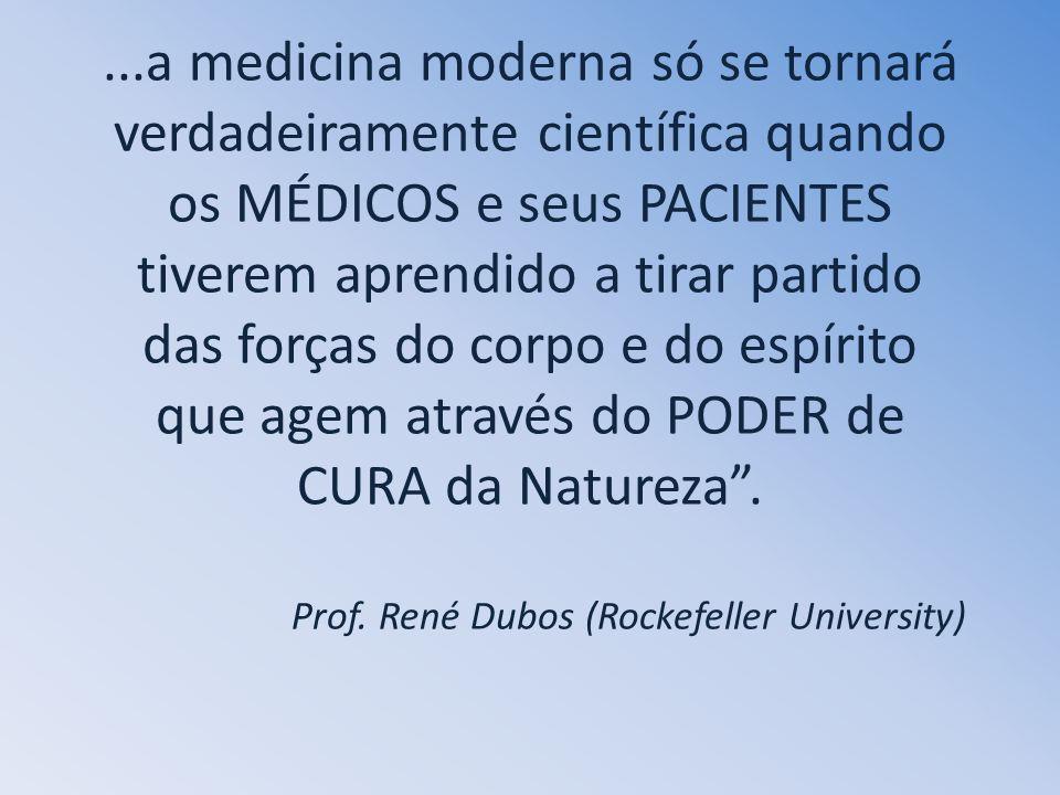 ...a medicina moderna só se tornará verdadeiramente científica quando os MÉDICOS e seus PACIENTES tiverem aprendido a tirar partido das forças do corp