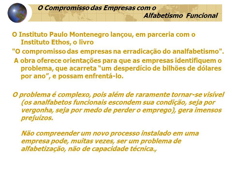 O Instituto Paulo Montenegro lançou, em parceria com o Instituto Ethos, o livro O compromisso das empresas na erradicação do analfabetismo .