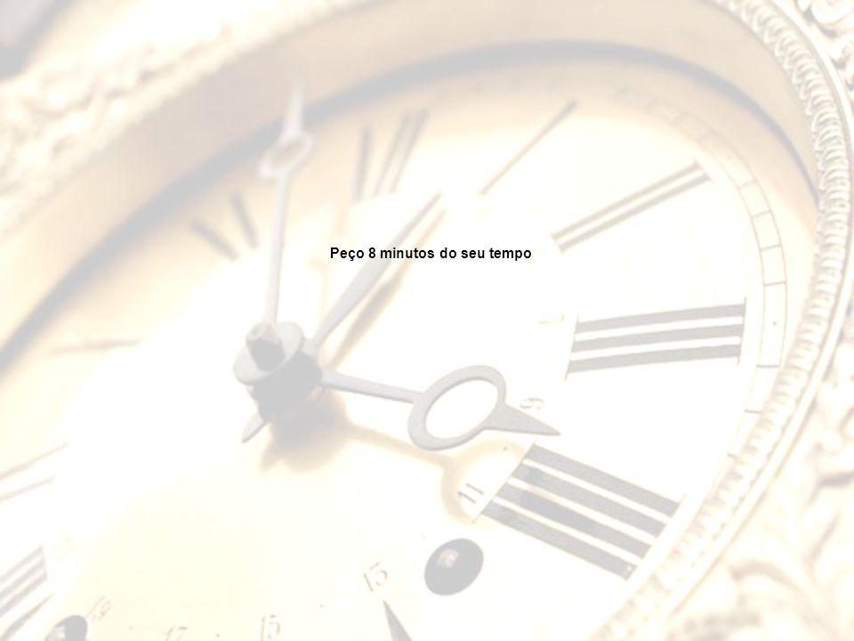 Peço 8 minutos do seu tempo