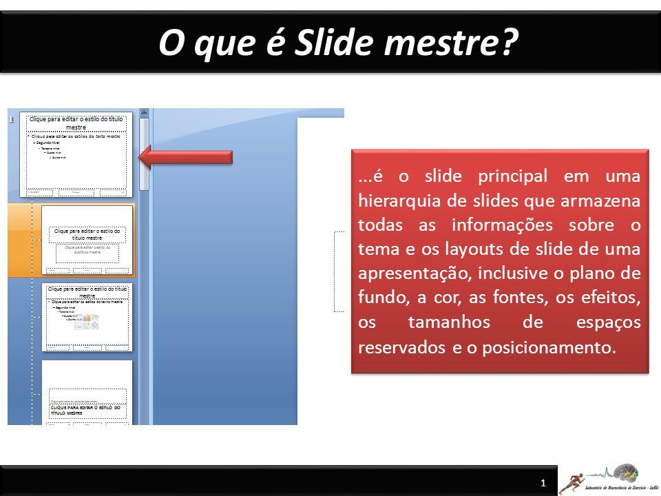 O que é Slide mestre.