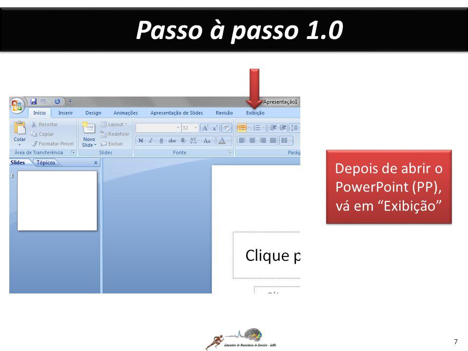 Passo à passo 1.8 18 Qualquer outro item necessário para todos os slides pode ser inserido, como: Figuras, SmartArt, Número nos slides e a detalhes da configuração do texto