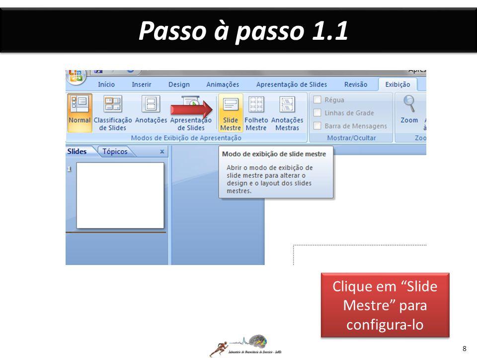 2 19 Concluídas estas etapas, basta agora aprendermos como incluir os slides criados no modo Slide Mestre, na nossa apresentação
