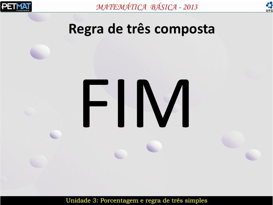 Regra de três composta FIM
