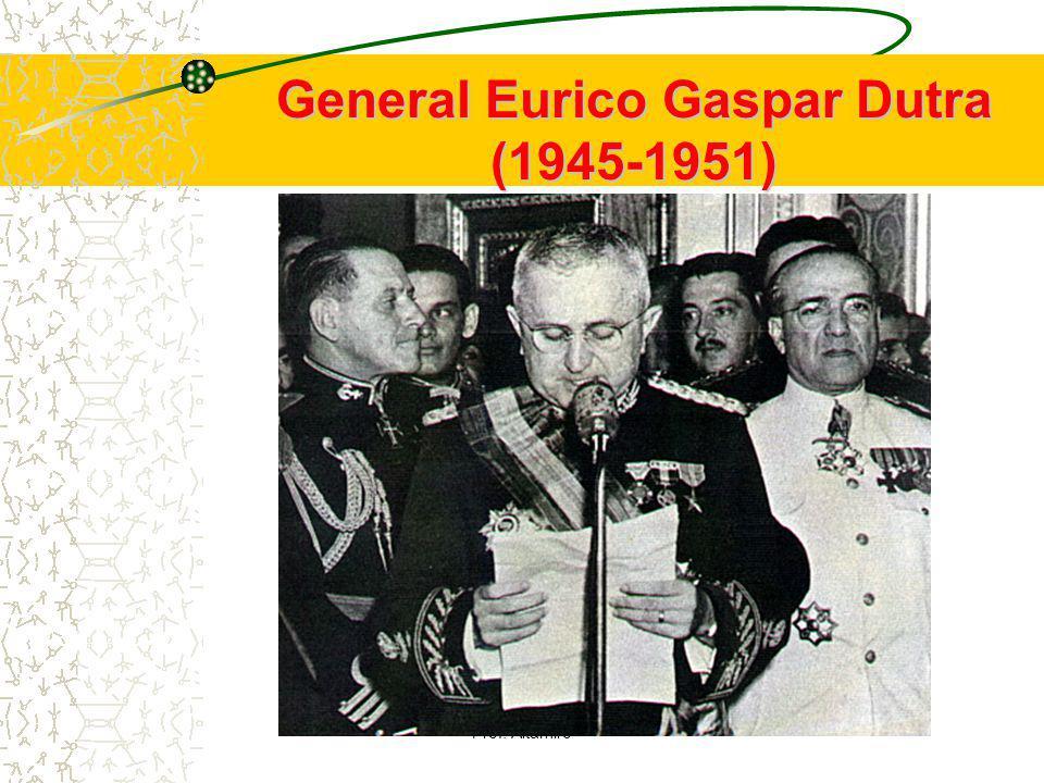 Prof. Altamiro General Eurico Gaspar Dutra (1945-1951)