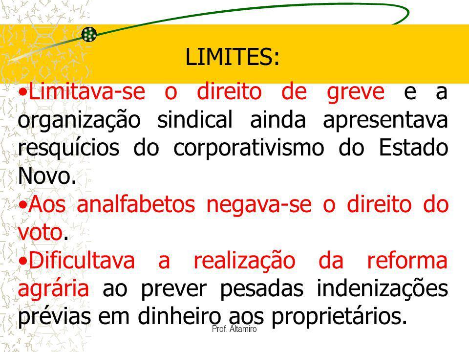 Prof. Altamiro LIMITES: Limitava-se o direito de greve e a organização sindical ainda apresentava resquícios do corporativismo do Estado Novo. Aos ana