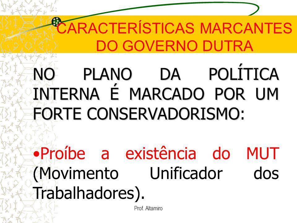 Prof. Altamiro NO PLANO DA POLÍTICA INTERNA É MARCADO POR UM FORTE CONSERVADORISMO NO PLANO DA POLÍTICA INTERNA É MARCADO POR UM FORTE CONSERVADORISMO
