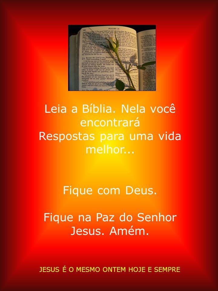 JESUS É O MESMO ONTEM HOJE E SEMPRE Aquele que não conheceu pecado o fez pecado por nós, para que Nele fôssemos feitos justiça de Deus