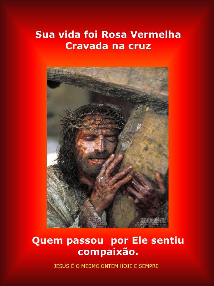 Olhando este mundo Ele viu GRANDE MULTIDÃO Andando sozinho Sem nada na mão. JESUS É O MESMO ONTEM HOJE E SEMPRE