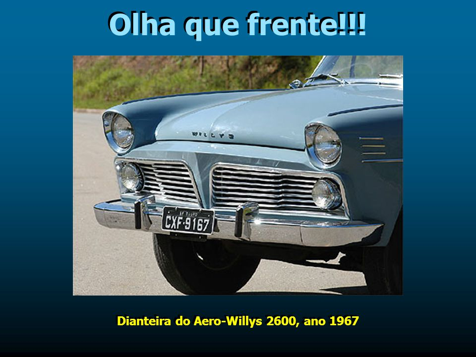 Olha que frente!!! Dianteira do Aero-Willys 2600, ano 1967
