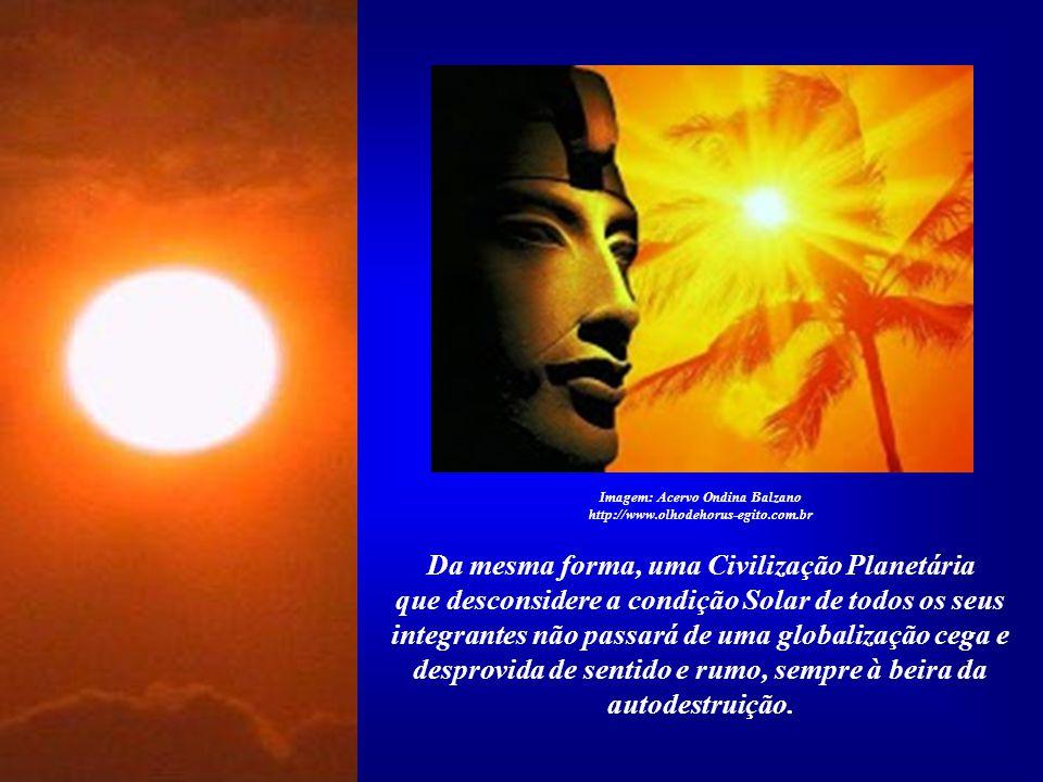 A condição de Filho do Sol é universal. Assim, a grande verdade é a de que não chegaremos a uma Civilização Solar desprezando a Civilização Planetária