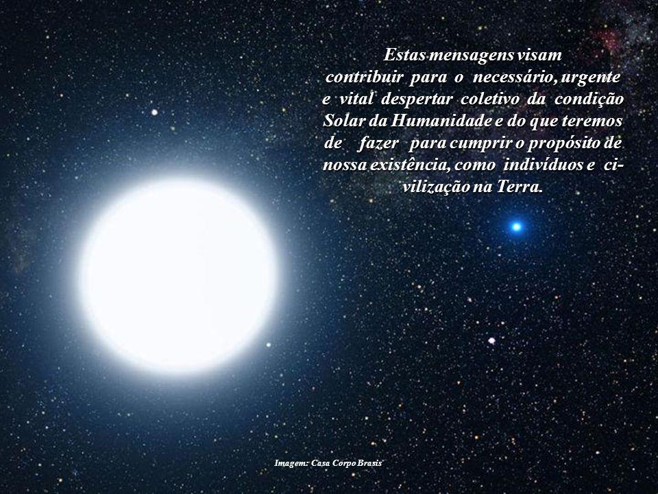 Mensagem 008 A Urgente Necessidade do Despertar Coletivo O Reencontro dos Filhos do Sol e a Civilização Solar Brasília - DF, 10 de Outubro de 2010 Tec