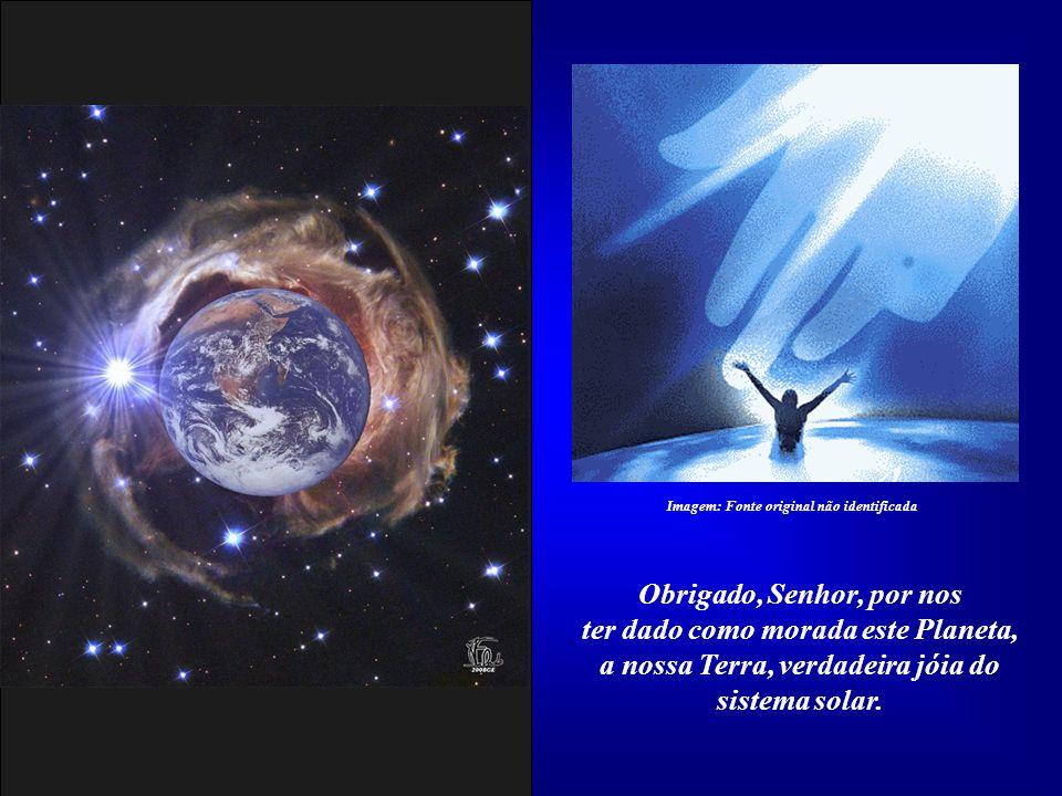 Oração pela Terra (Darci Bergmann) Obrigado, Senhor, por nos ter concedido o dom da Vida. Imagem: Mão de Deus – Fonte original não identificada