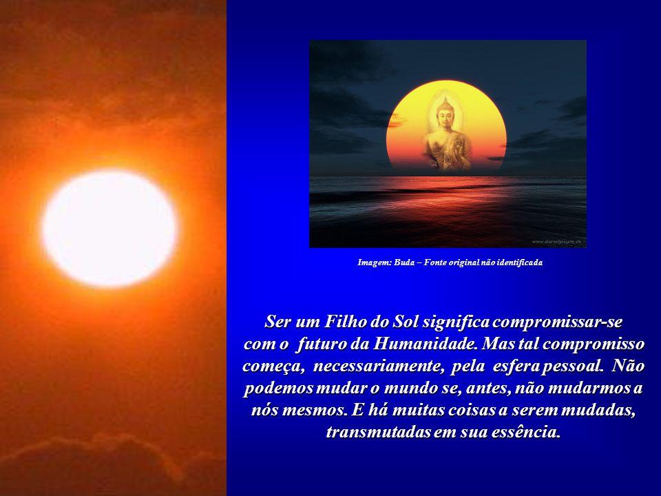 Ser um Filho do Sol significa compromissar-se com o futuro da Humanidade.