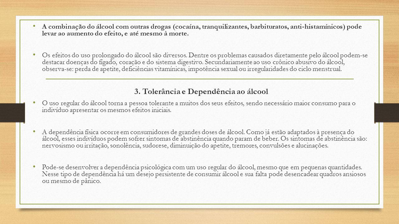 A combinação do álcool com outras drogas (cocaína, tranquilizantes, barbituratos, anti-histamínicos) pode levar ao aumento do efeito, e até mesmo à mo