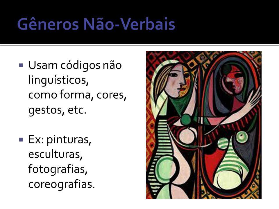 Usam códigos não linguísticos, como forma, cores, gestos, etc. Ex: pinturas, esculturas, fotografias, coreografias.