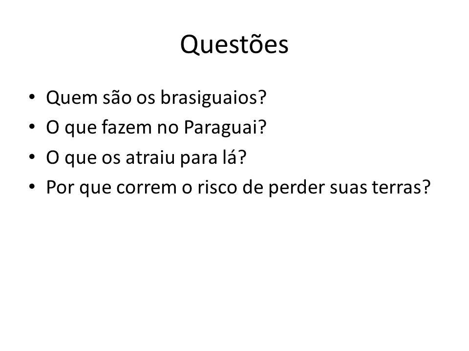 Questões Quem são os brasiguaios.O que fazem no Paraguai.