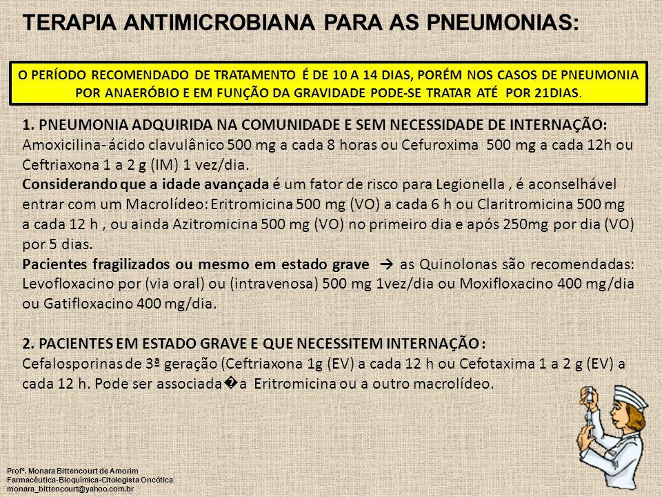 48 TERAPIA ANTIMICROBIANA PARA AS PNEUMONIAS: 1. PNEUMONIA ADQUIRIDA NA COMUNIDADE E SEM NECESSIDADE DE INTERNAÇÃO: Amoxicilina- ácido clavulânico 500