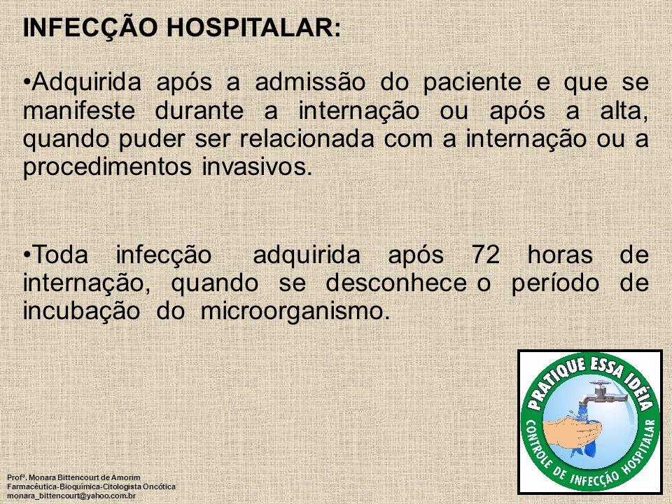 87 INFECÇÃO HOSPITALAR: Adquirida após a admissão do paciente e que se manifeste durante a internação ou após a alta, quando puder ser relacionada com