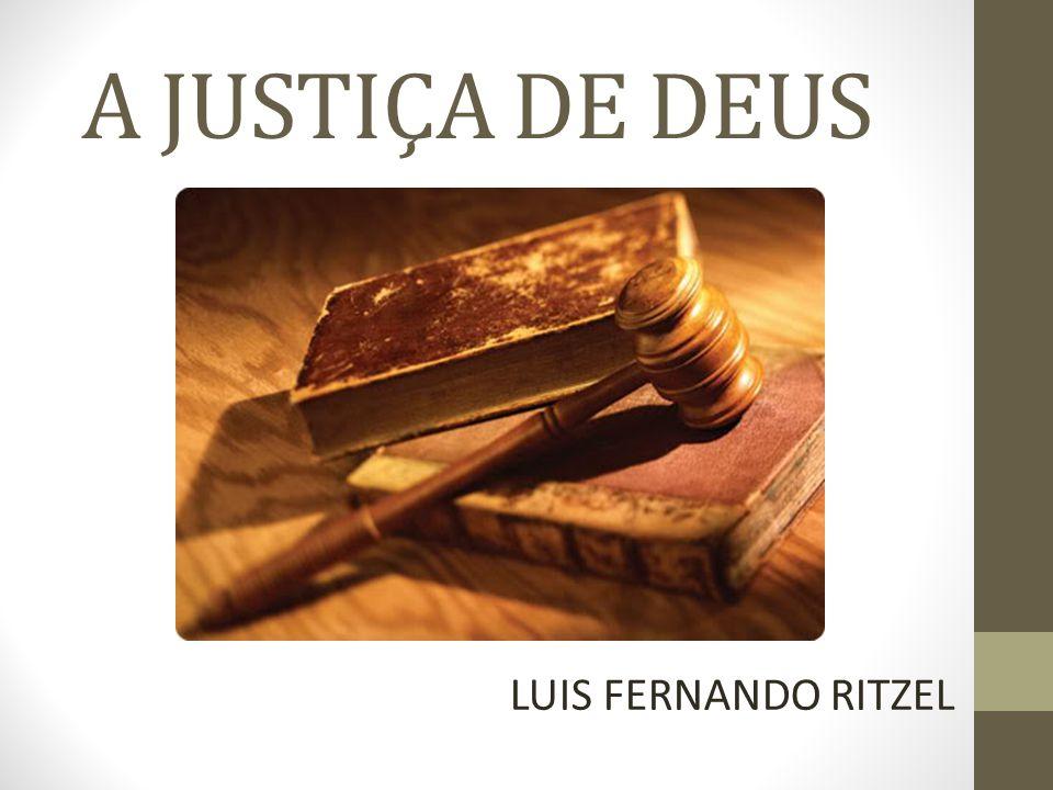 A JUSTIÇA DE DEUS LUIS FERNANDO RITZEL