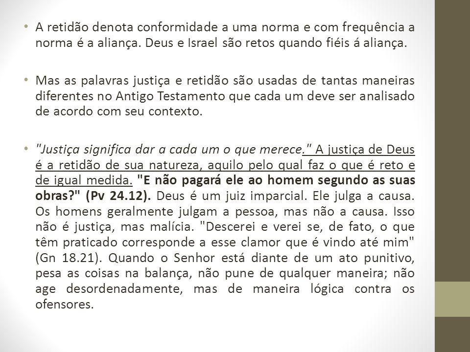 II - Em relação á justiça de Deus: a.A justiça de Deus é santa: Deus só pode ser justo.