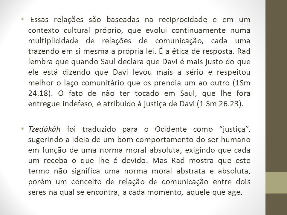 Já Louis Berkhof afirma que a ideia fundamental de justiça é a de estrito apego à lei.
