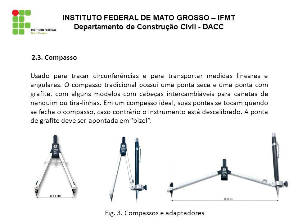 2.3. Compasso Usado para traçar circunferências e para transportar medidas lineares e angulares. O compasso tradicional possui uma ponta seca e uma po