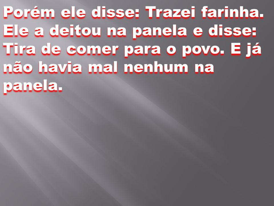 INTRODUÇÃO NOS DIAS DO PROFETA ELISEU, HOUVE UMA GRANDE FOME NA TERRA.