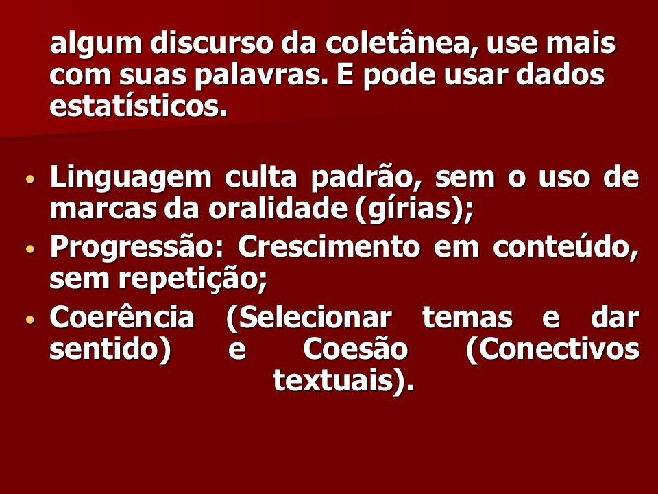 algum discurso da coletânea, use mais com suas palavras. E pode usar dados estatísticos. algum discurso da coletânea, use mais com suas palavras. E po