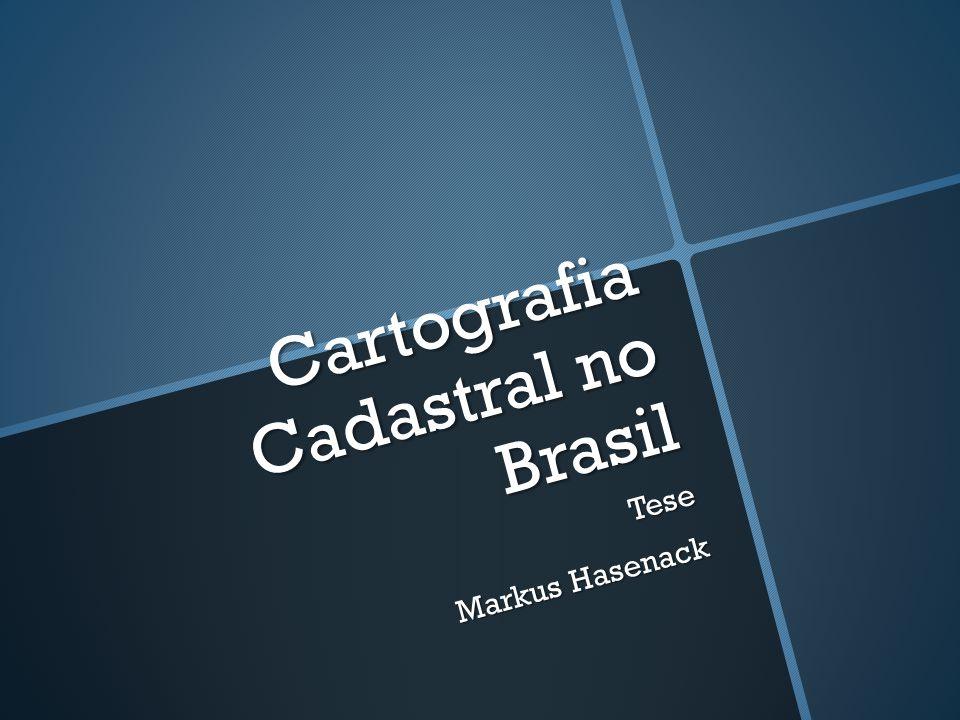 Cartografia Cadastral no Brasil Tese Markus Hasenack