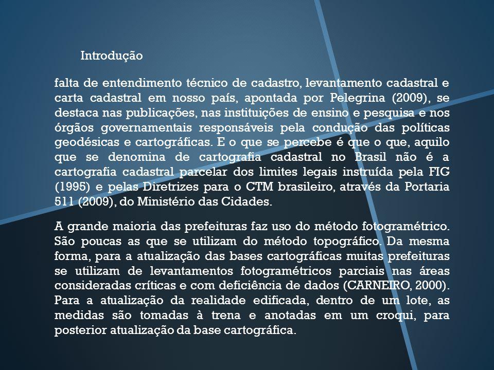 falta de entendimento técnico de cadastro, levantamento cadastral e carta cadastral em nosso país, apontada por Pelegrina (2009), se destaca nas publi
