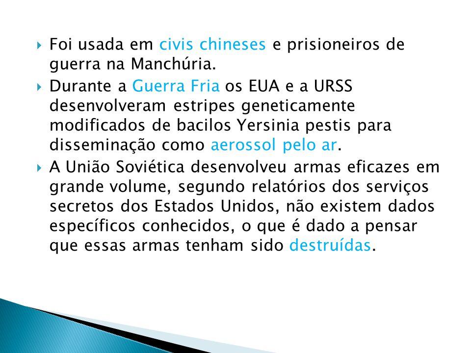 Foi usada em civis chineses e prisioneiros de guerra na Manchúria. Durante a Guerra Fria os EUA e a URSS desenvolveram estripes geneticamente modifica