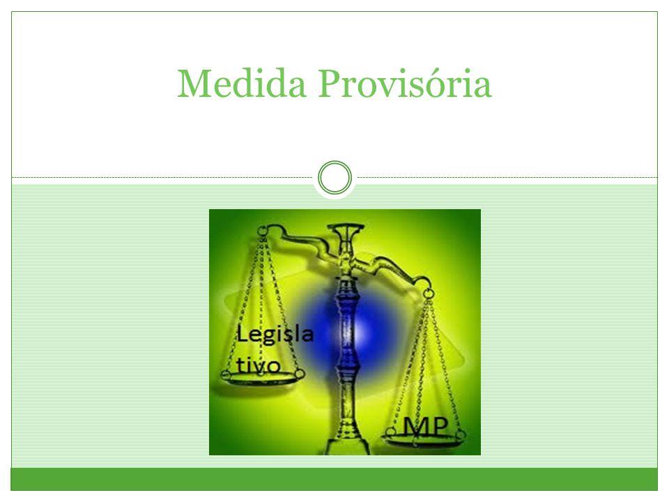 O que é Medida Provisória.