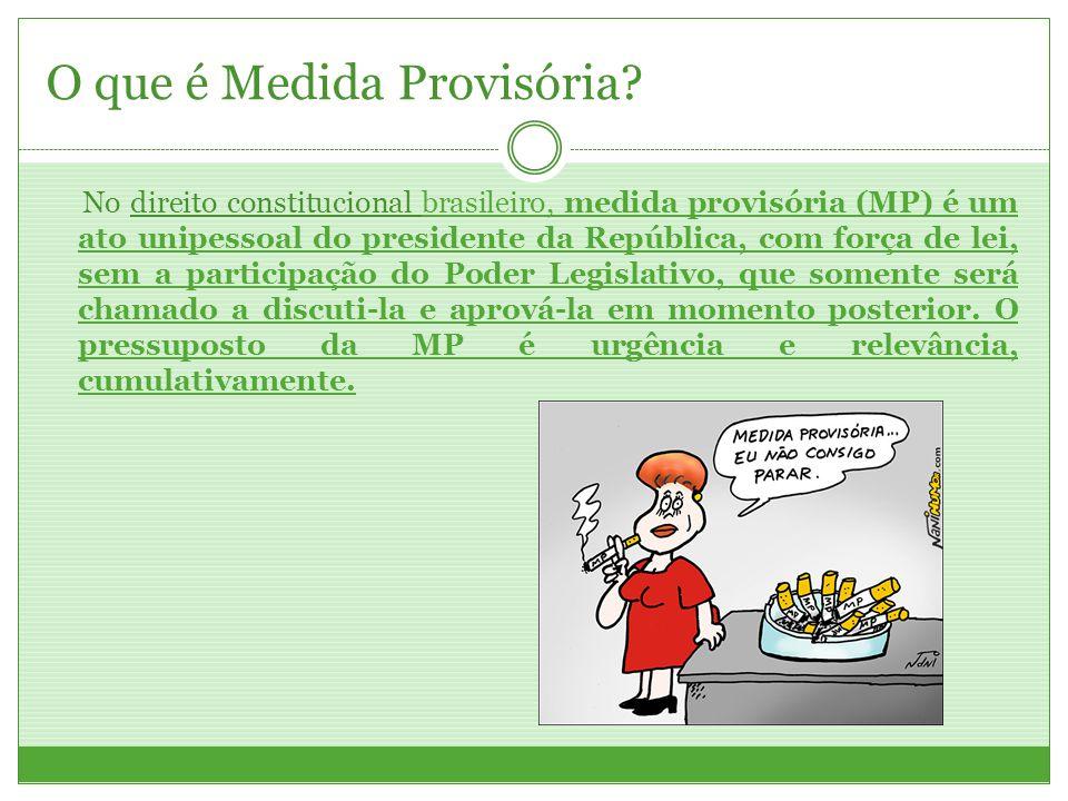 O que é Medida Provisória? No direito constitucional brasileiro, medida provisória (MP) é um ato unipessoal do presidente da República, com força de l